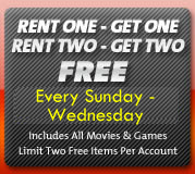 Rent One - Get One , Rent Two - Get Two FREE
